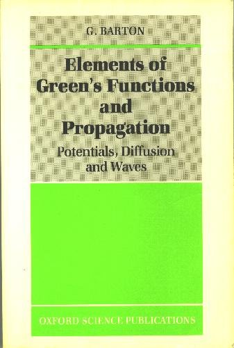 Elements of Green's Functions and Propagation: Potentials, Diffusion, and Waves