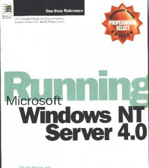 Running Microsoft Windows Nt Server 4.0: The Essential Guide for Administrators...