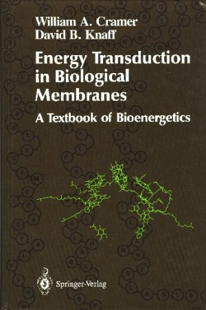 Energy Transduction in Biological Membranes: A Textbook of Bioenergtics