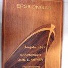 Real ANTIQUE 1977 ship Plaque JOS L. MEYER - EPSILONGAS - 100% ORIGINAL