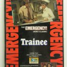 THE EMERGENCY! VIDEO CLASSIC - Trainee - VHS