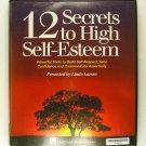 12 Secrets to High Self-Esteem (Linda Larsen) CASSETTE