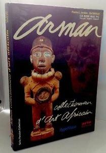 Arman , African Art Collector