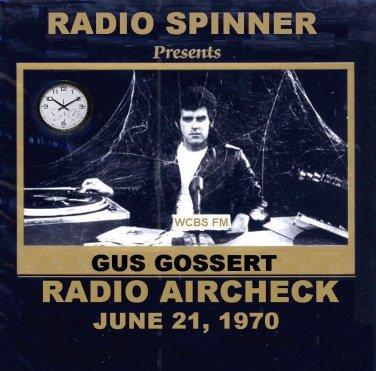 GUS GOSSERT RADIO SHOW WCBS FM 6-21-70
