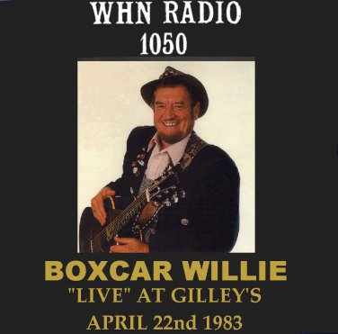 "BOXCAR WILLIE ""LIVE"" AT GILLEY'S IN TEXAS APRIL 22nd 1983"