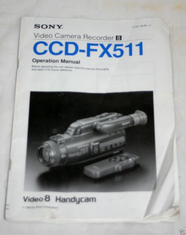 Sony CCD-FX511 Video 8 8mm Camcorder Users Operation Manual