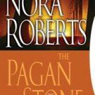 The Pagan Stone Bk. 3 by Nora Roberts (2008, Paperback)