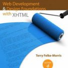 Web Development and Design Foundations with XHTML by Terry Felke-morris...