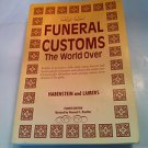Funeral Customs: The World Over [Paperback] 1994 - 4th Edition