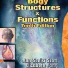 Body Structures & Functions by Ann Senisi Scott and Elizabeth Fong (2003,...