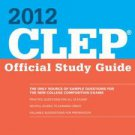 Clep Official Study Guide 2012 by College Board Staff