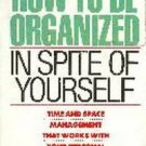 How to be Organized in Spite of Yourself by Sunny Schlenger--Price includes S&H.