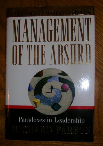Management of the Absurd--Richard Farson,  Price Includes S&H.