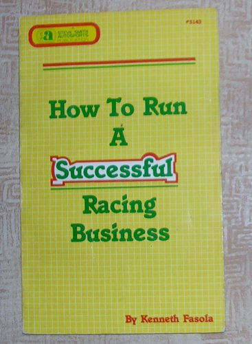 How to Run a Successful Racing Business, Price Includes S&H