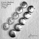 10 Wire Back Cover Buttons - Size 75 (1 7/8 inch)