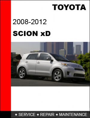 2008 2009 2010 2011 2012 Toyota Scion xD Service Repair Manual
