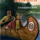 Saint Kateri Tekakwitha: Courageous Faith - LIMITED QUANTITIES