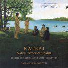 Kateri: Native American Saint - the Life and Miracles of Kateri Tekakwitha.  (Original Price: $20)