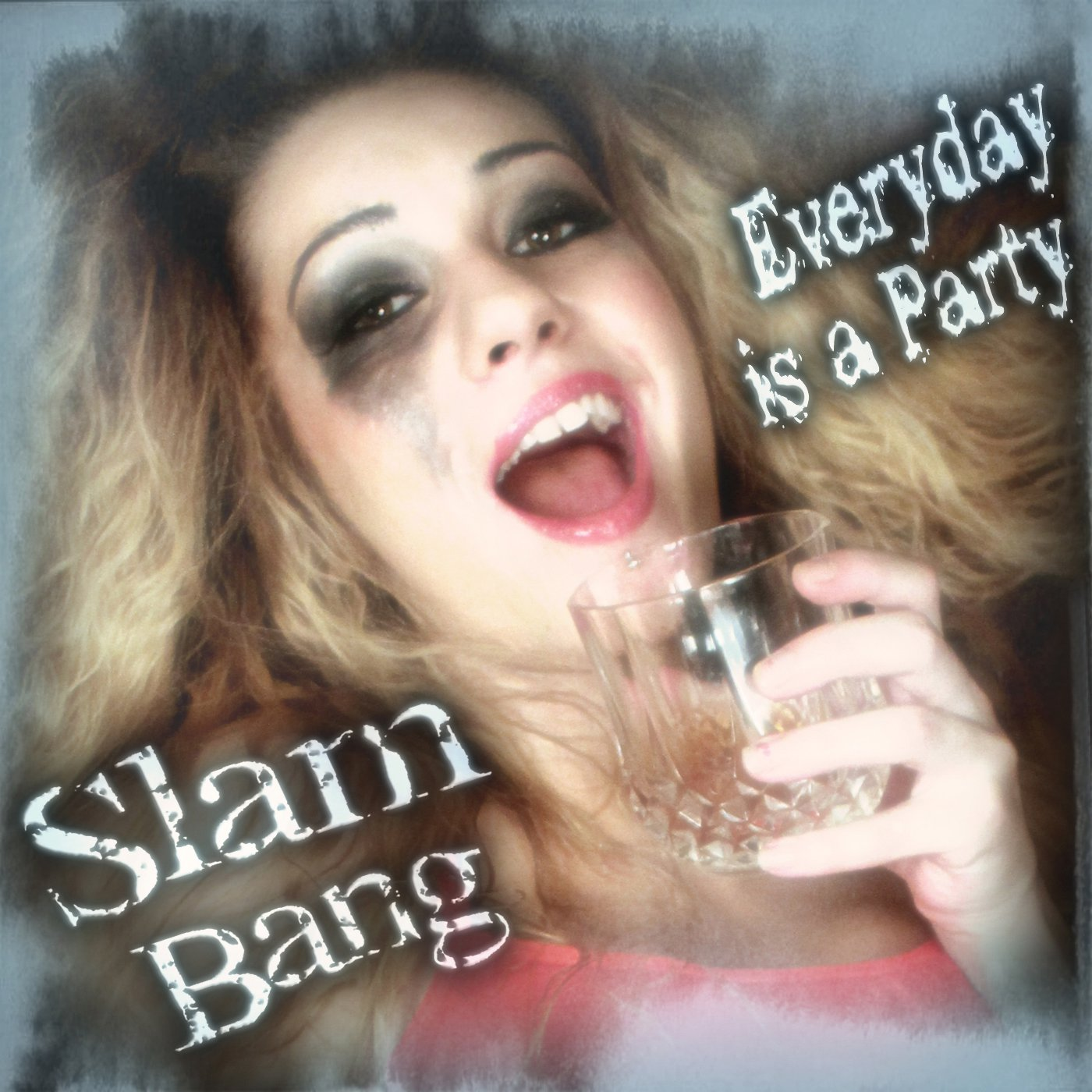 Everyday is a Party by Slam Bang