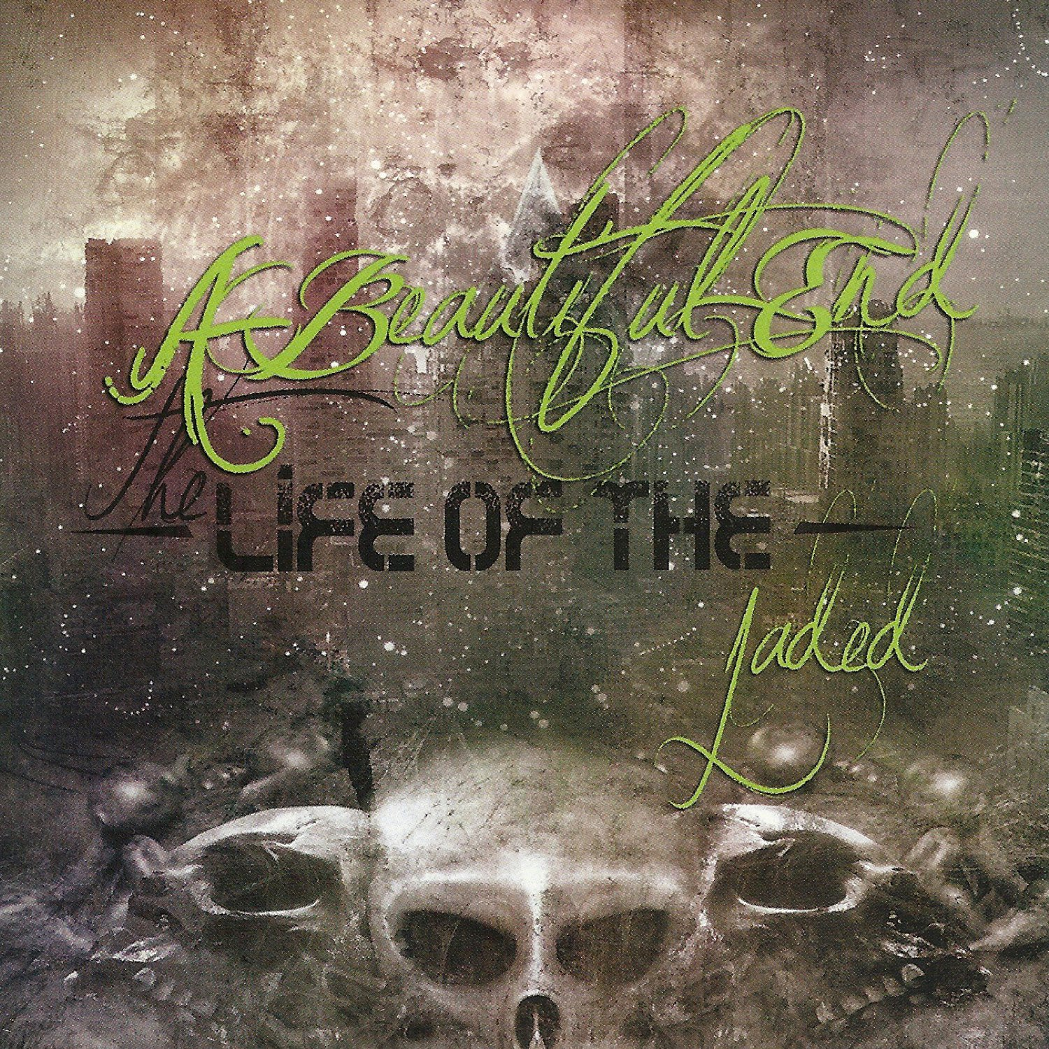 The Life Of The Jaded by A Beautiful End