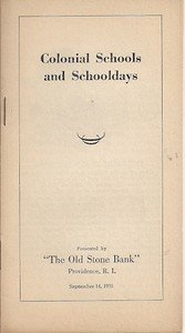 The Old Stone Bank Colonial Schools Schooldays Sept. 14, 1931 Historical Booklet