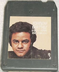 Johnny Mathis I Only Have Eyes For You Vintage 8 Track Tape Song Music Cartridge