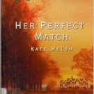 Her Perfect Match by Kate Welsh 2003 Book pb