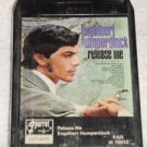 Engelbert Humperdinck Release Me Vintage 8 Track Tape Music Stereo Cartridge