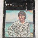 Don Ho Hawaii's Greatest Hits Vintage 8 Track Tape Stereo Music Cartridge
