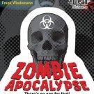 Frank Wiedemann ZOMBIE APOCALYPSE NO APP FOR THAT Biohazard Skull Sticker  *NEW*