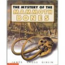 The Mystery of the Mammoth bones by James Cross Giblin Scholastic 0439176204 NEW