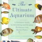 The Ultimate Aquarium Book - A Definitive Guide to Identifying and Keeping Fresh