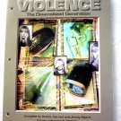 Violence The Desensitized Generation Compiled by Debbie Harned and Jimmy Myers B
