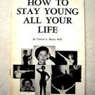 How To stay young all your life by Clement G. Martin 1975 Improvement Book docto
