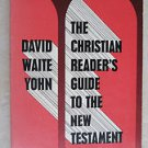 The Christian Reader's Guide to the new testament David Waite Yohn PP WM. B. eer