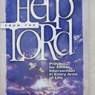 Help from the Lord by Thomas e. Trask - Randy Hurst Praying for Divine intervent
