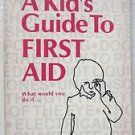 A Kid's Guide to First Aid - What would you do if ... by Lory Freeman book pb LN