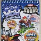 Water Wow Doodle Pad SUPER HERO SQUAD 4 reusable doodle scenes & 1 water brush N