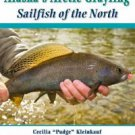 """Fly-Fishing for Alaska's Grayling : Sailfish of the North by Cecelia """"Pudge"""" Kle"""