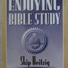 Calvary Basics series ENJOYING BIBLE STUDY Skip Heitzig Editior chuck Smith pb b