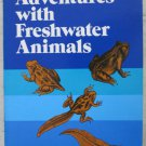 Adventures with Freshwater Animals Richard Headstrom bp book 0486244539 frog NEW