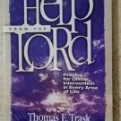 Help from The Lord Thomas E. Trask Randy Hurst Praying for Divine Intervention