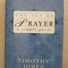 The Art of Prayer a simple guide Timothy Jones 1568656149 Hard cover book NEW pr
