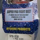 """Freight Train Super Pad Fight Belt Offshore Products SPB-950 2"""" quick on/off NEW"""
