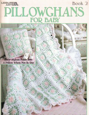 Pillowghans For Baby Book 2~ Crochet Pattern~ Free Shipping