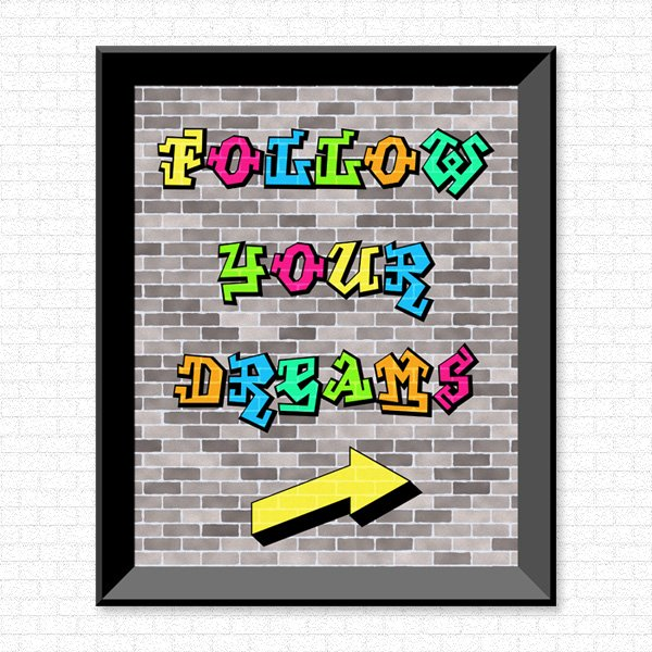 Follow Your Dreams - Graffiti - Printable Wall Art