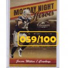 Jason Witten 2004 Donruss Classics Monday Night Heroes #MNH-10  Cowboys #059/100