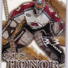 Patrick Roy 2000-01 SP Authentic SP Honor Insert #SP2 Canadiens Avalanche