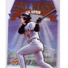 Cal Ripken 1998 Topps Hall Bound #HB6 Orioles HOF
