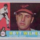 Hoyt Wilhelm 1960 Topps #395 Orioles HOF